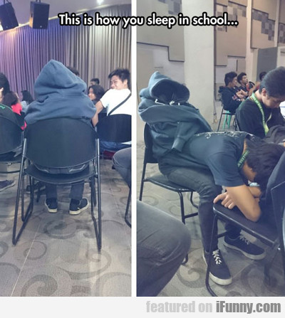 this is how you sleep in school...