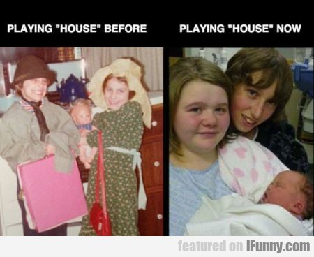 Playing House Before