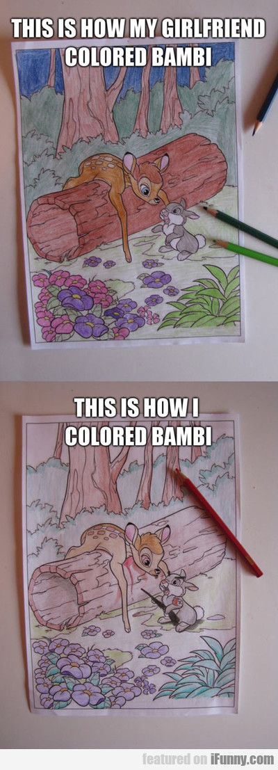 This Is How My Girlfriend Colored Bambi...