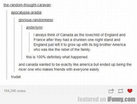 i always think of canada as the lovechild