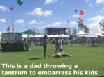 This Is A Dad Throwing A Tantrum