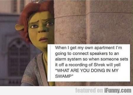 When I Get My Own Apartment...
