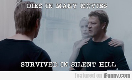 Dies In Many Movies...
