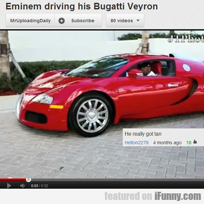 Eminem Driving His Bugatti Veyron...