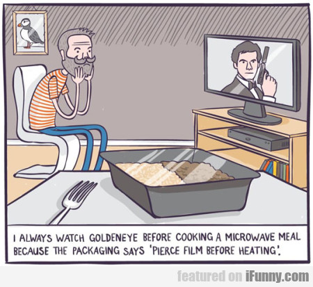 I Always Watch Goldeneye