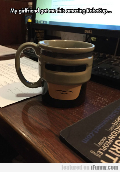 My Girlfriend Got Me This Amazing Robocup...