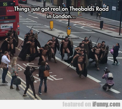things just got real on theobalds road...