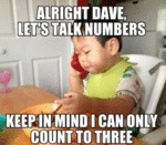 Alright Dave, Let's Talk Numbers...