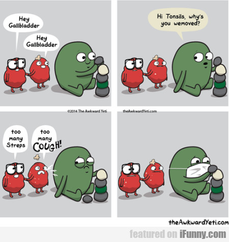 Hey Gallbladder.