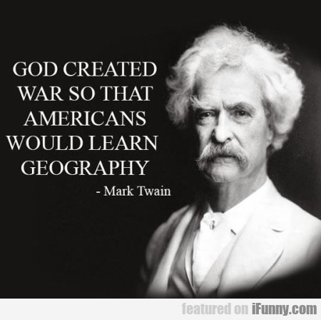 God Created War So That Americans
