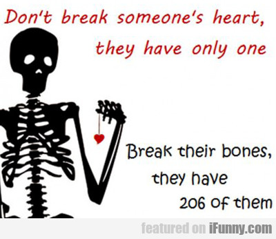 Don't Break Someone's Heart...