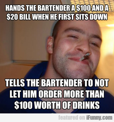 Hands The Bartender A $100...