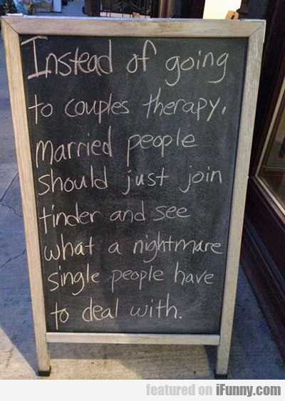 Instead Of Going To Couples Therapy...