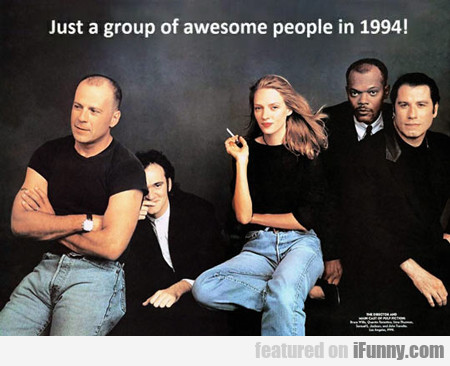 Just A Group Of Awesome People In 1994...