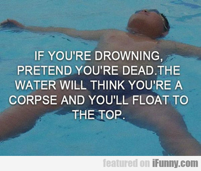 If You're Drowning...
