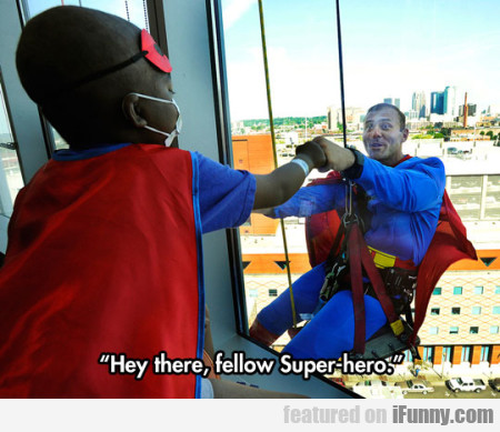 Hey There, Fellow Super Hero