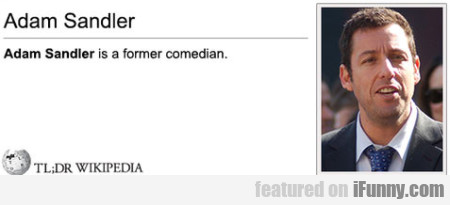 Adam Sandler Is A Former Comedian
