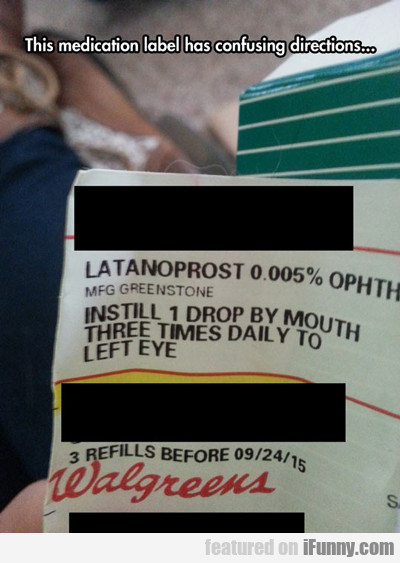 This Medication Label Has Confusing Directions...