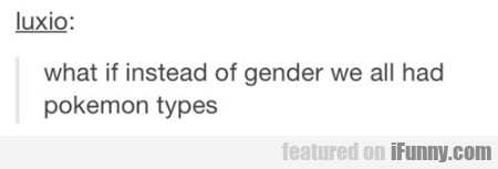 What If Instead Of Gender