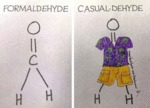 Formaldehyde Vs Casual Dehyde...