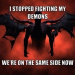 I Stopped Fighting My Demons...
