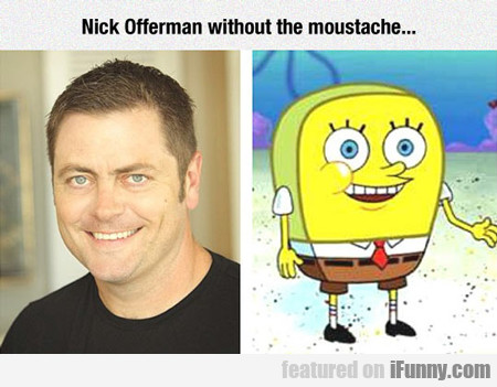 Nick Offerman Without The Moustache...