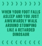 When Your Foot Falls Asleep...
