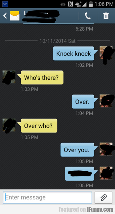 Knock Knock. Who's There? Over. Over Who?