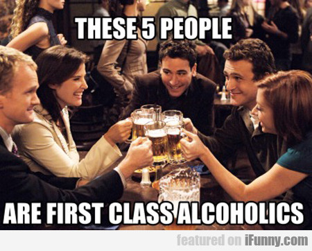 These Five People Are First Class Alcoholics...