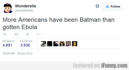 More Americans Have Been Batman Than..