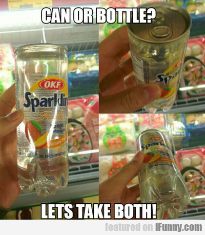 Can Or Bottle? Let's Take Both...