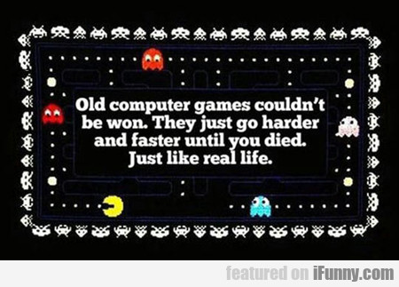 Old Computer Games Couldn't Be Won...