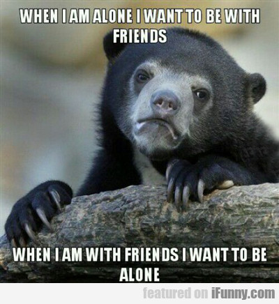 When I Am Alone...