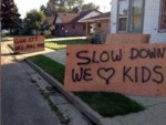 Slow Down, We Love Kids...