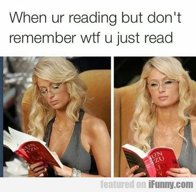 When You're Reading But You Don't Remember...