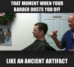 That Moment When You Barber Dusts You Off...