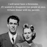 I Will Never Have A Threesome...