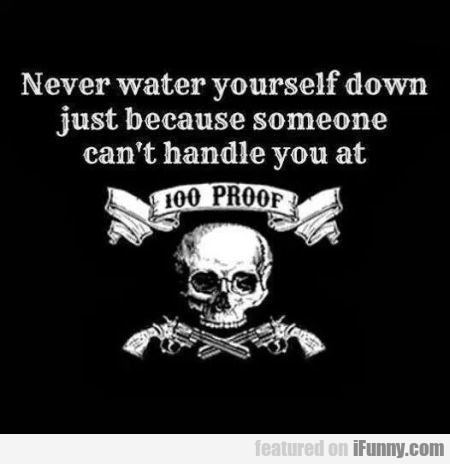 Never Water Yourself