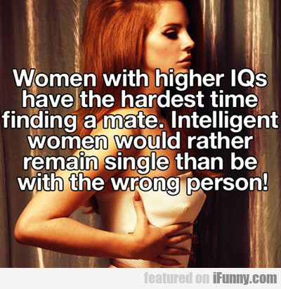 Women With Higher Iqs...