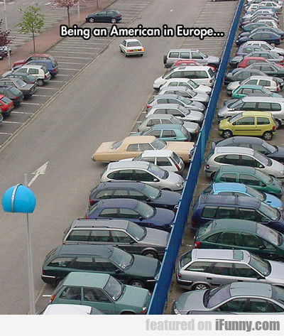Being An American In Europe...
