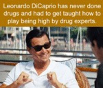 Leonardo Dicaprio Has Never Done Drugs...