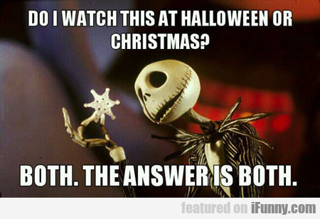 do i watch this at halloween or christmas?