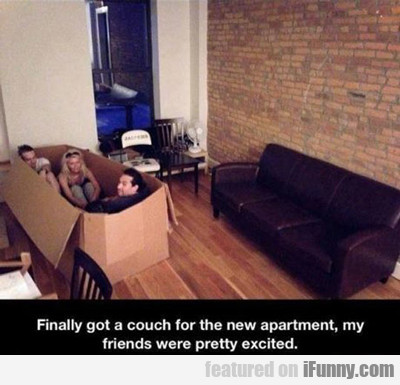 Finally Got A Couch For The New Apartment...