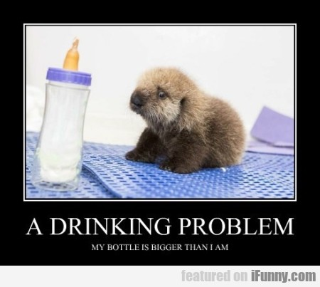 A Drinking Problem