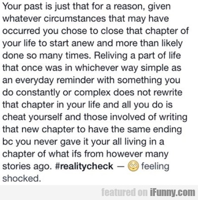 Your Past Is Just That For Reason