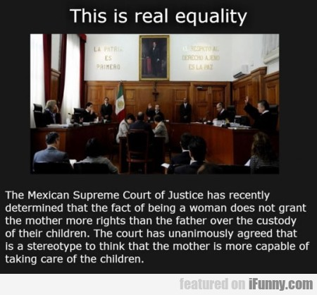 This Is Real Eqaulity The Mexican Supreme