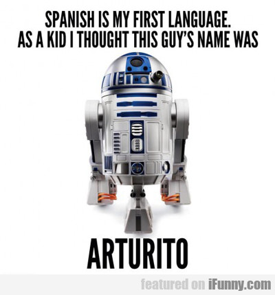 Spanish Is My First Language...