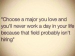 Choose A Major You Love...