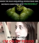 When The Hulk Goes Into A Vicious Rage...