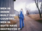 Men In Denim Built Our Country...